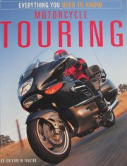 Motorcycle Touring: Everything you need to know.