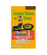 Fielding's Southern Vietnam on Two Wheels : The Ups & Downs of Solo Motorcycling