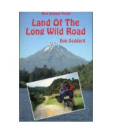 Land Of The Long Wild Road: New Zealand Travel