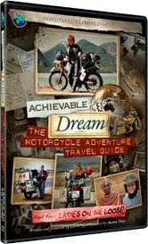 Achievable Dream DVD series - The Motorcycle Adventure Travel Guide - Part 4 - Ladies on the Loose!
