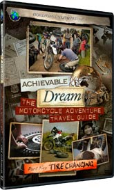 Achievable Dream DVD series - The Motorcycle Adventure Travel Guide - Part 5 - Tire Changing!