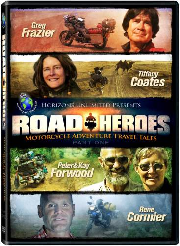 Road Heroes - Motorcycle Adventure Travel Tales - Part 1.